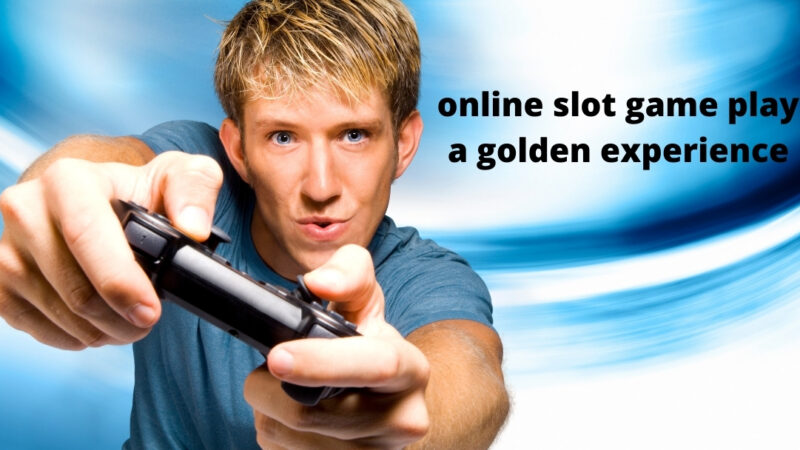 How can you make your online slot game play a golden experience?