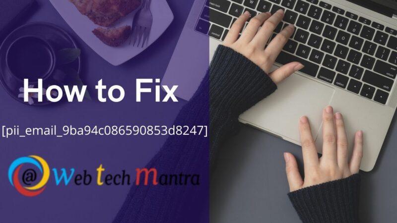How to Fix Outlook [pii_email_9ba94c086590853d8247] Error Code