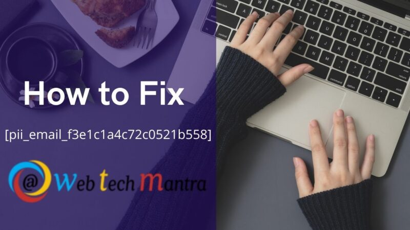 How to Fix Outlook [pii_email_f3e1c1a4c72c0521b558] Error Code