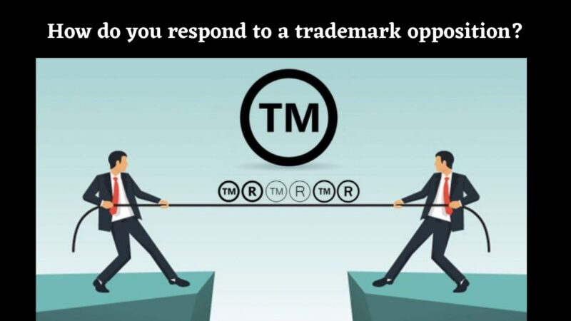 How do you respond to a trademark opposition?