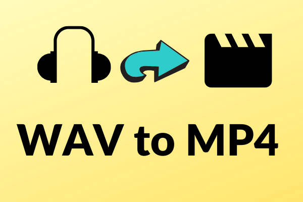 Best 3 ways to convert WAV to MP4